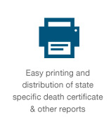 Easy printing and distribution of state specific death ceritifcate & autopsy reports